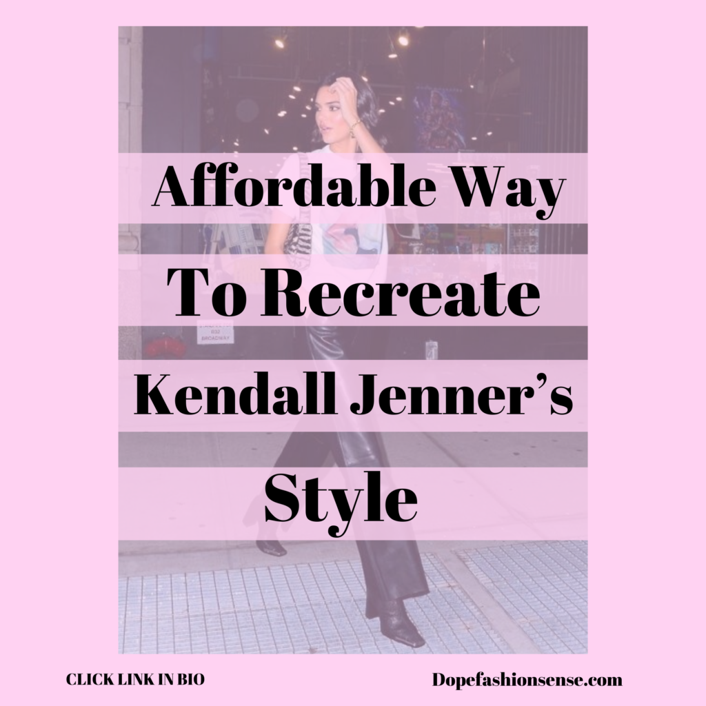 Dope Fashion Sense. Affordable way to recreate Kendall Jenner's Style.