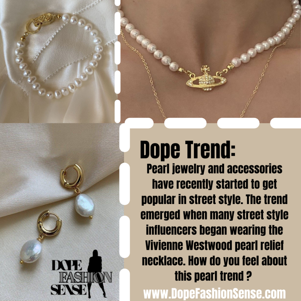 Pearl jewelry and accessories have recently started to get popular in street style. Vivienne Westwood pearl relief necklace. peal earrings with gold accents.